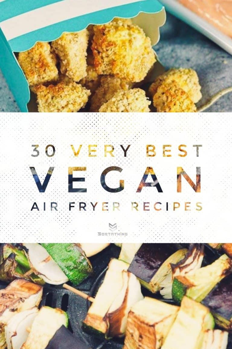 30 Very Best Vegan Air Fryer Recipes for 2020 14 - Sortathing Food & Health
