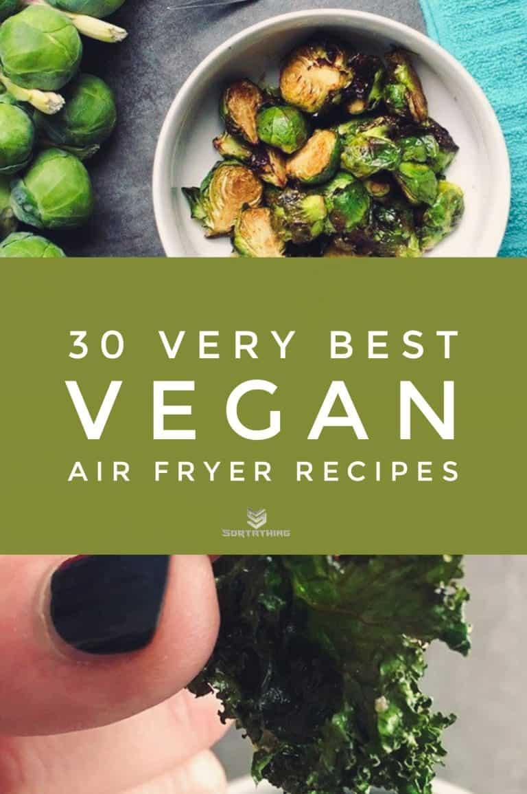 30 Very Best Vegan Air Fryer Recipes for 2020 13 - Sortathing Food & Health