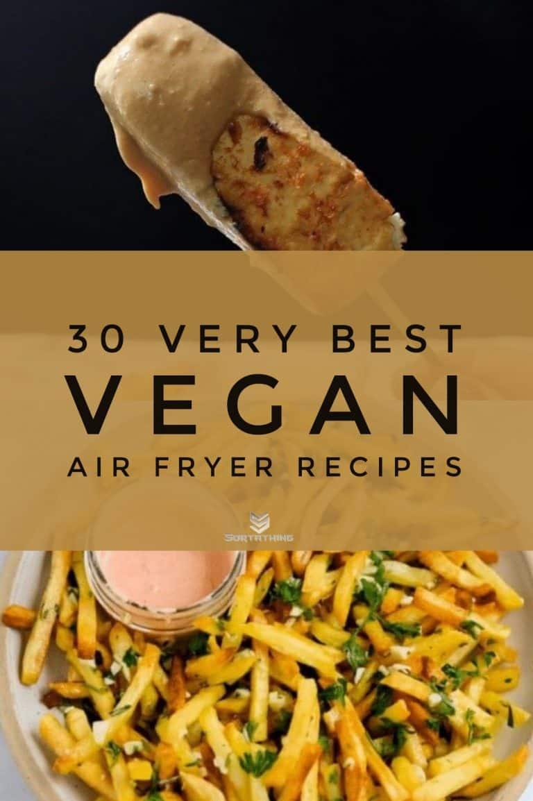 30 Very Best Vegan Air Fryer Recipes for 2020 12 - Sortathing Food & Health