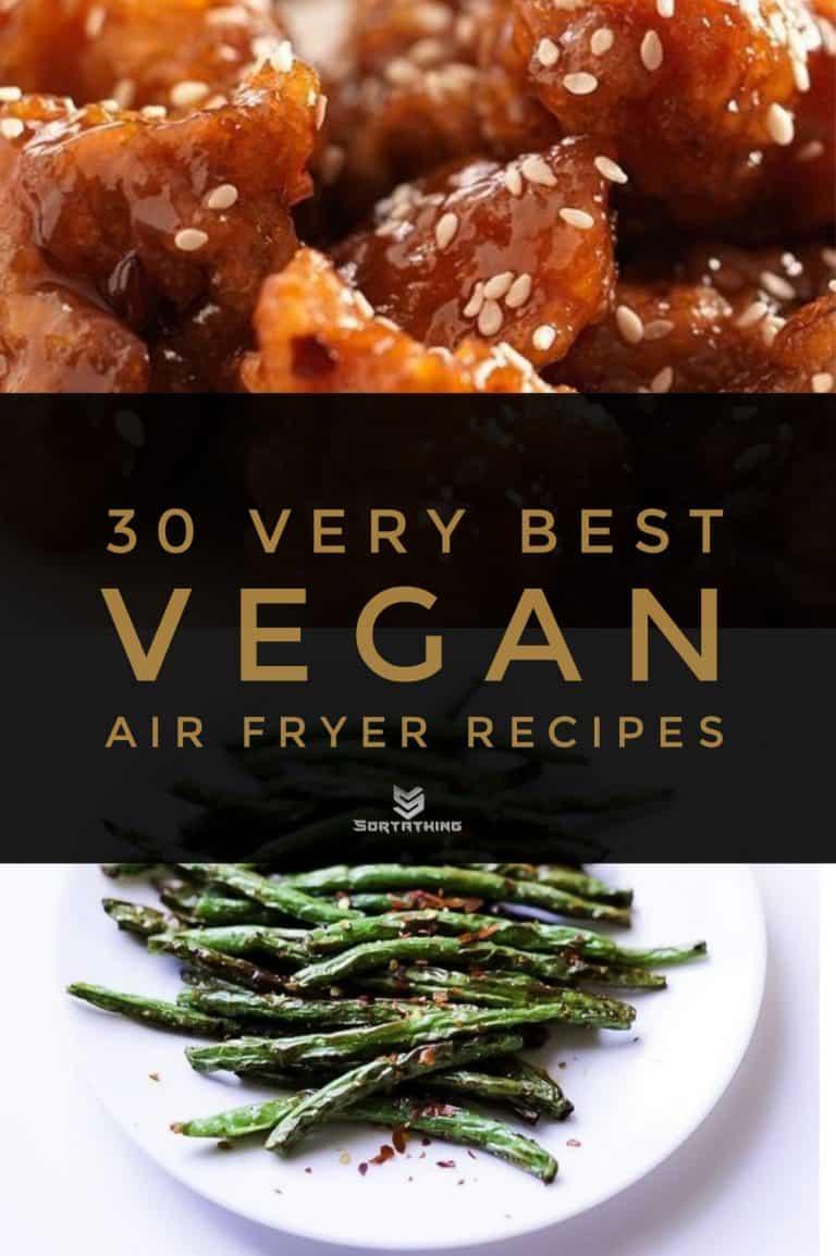 30 Very Best Vegan Air Fryer Recipes for 2020 11 - Sortathing Food & Health