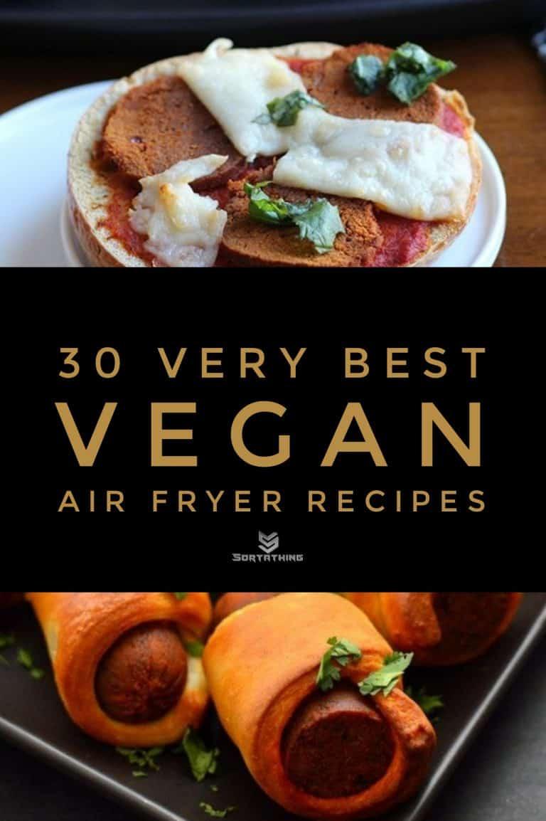 30 Very Best Vegan Air Fryer Recipes for 2020 7 - Sortathing Food & Health