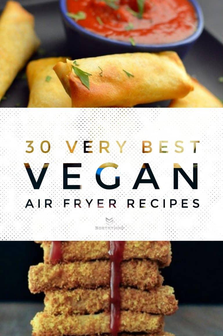 30 Very Best Vegan Air Fryer Recipes for 2020 6 - Sortathing Food & Health