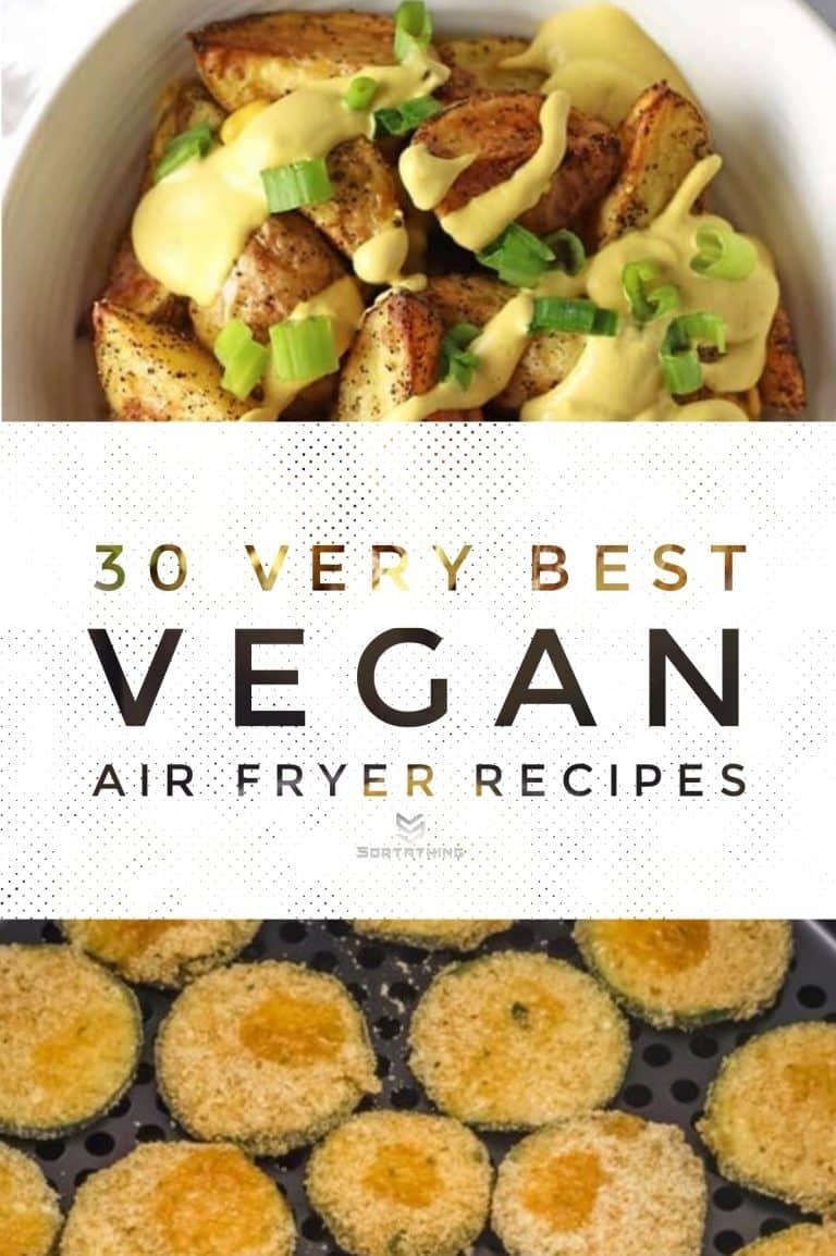 30 Very Best Vegan Air Fryer Recipes for 2020 4 - Sortathing Food & Health