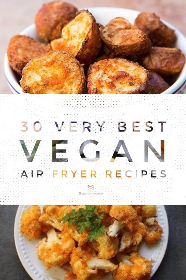 30 Very Best Vegan Air Fryer Recipes for 2020 3 - Sortathing Food & Health