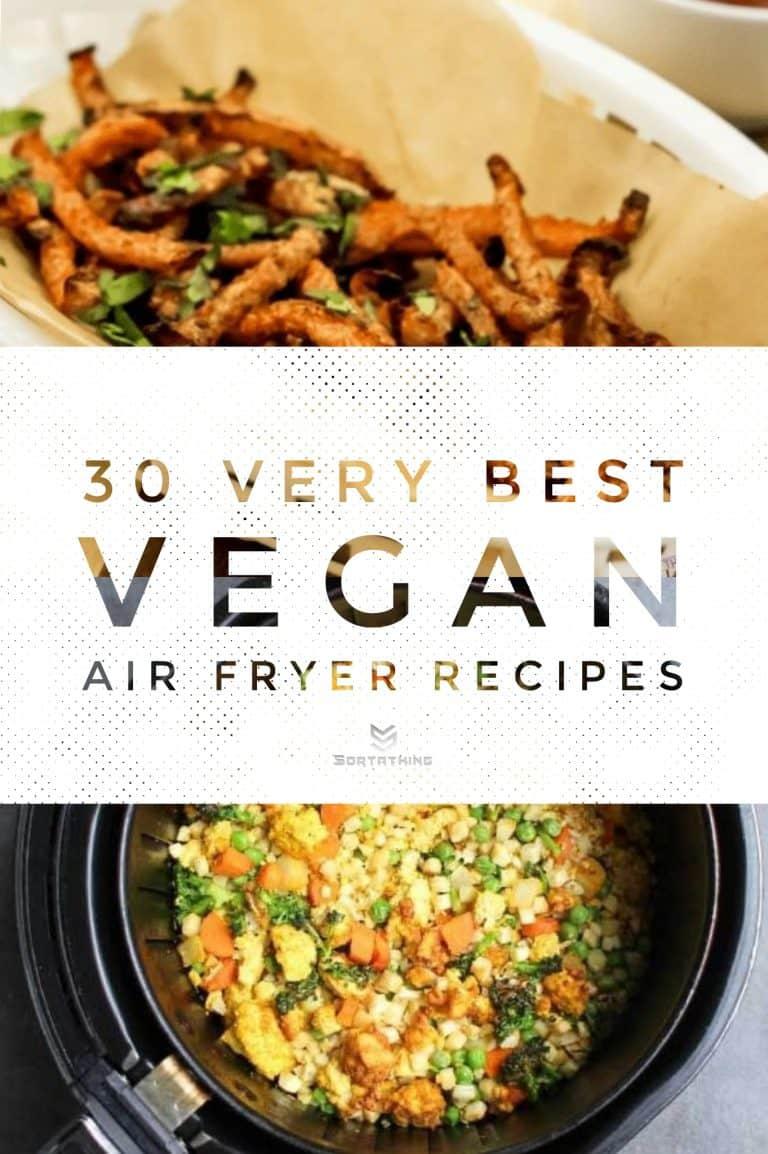 30 Very Best Vegan Air Fryer Recipes for 2020 2 - Sortathing Food & Health