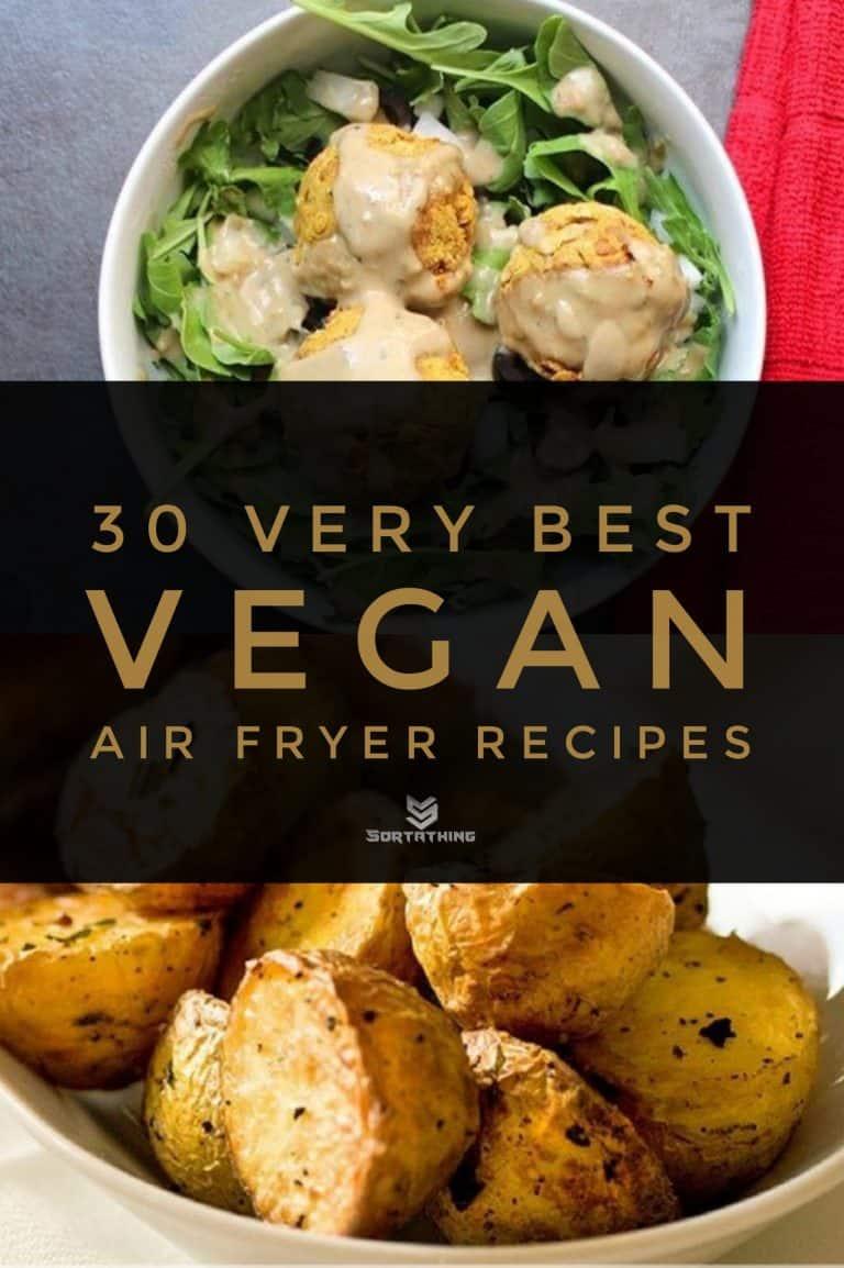 30 Very Best Vegan Air Fryer Recipes for 2020 1 - Sortathing Food & Health