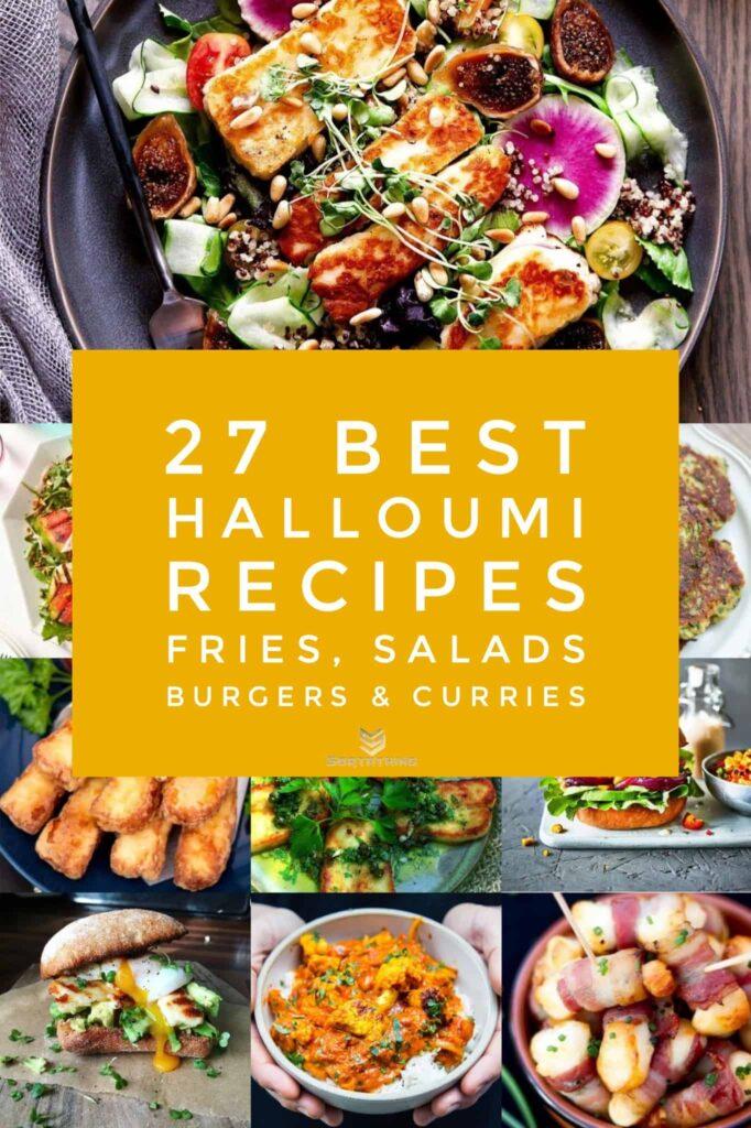 27 Halloumi Fries Recipes - Halloumi Fries, Burgers, Salads & Curries