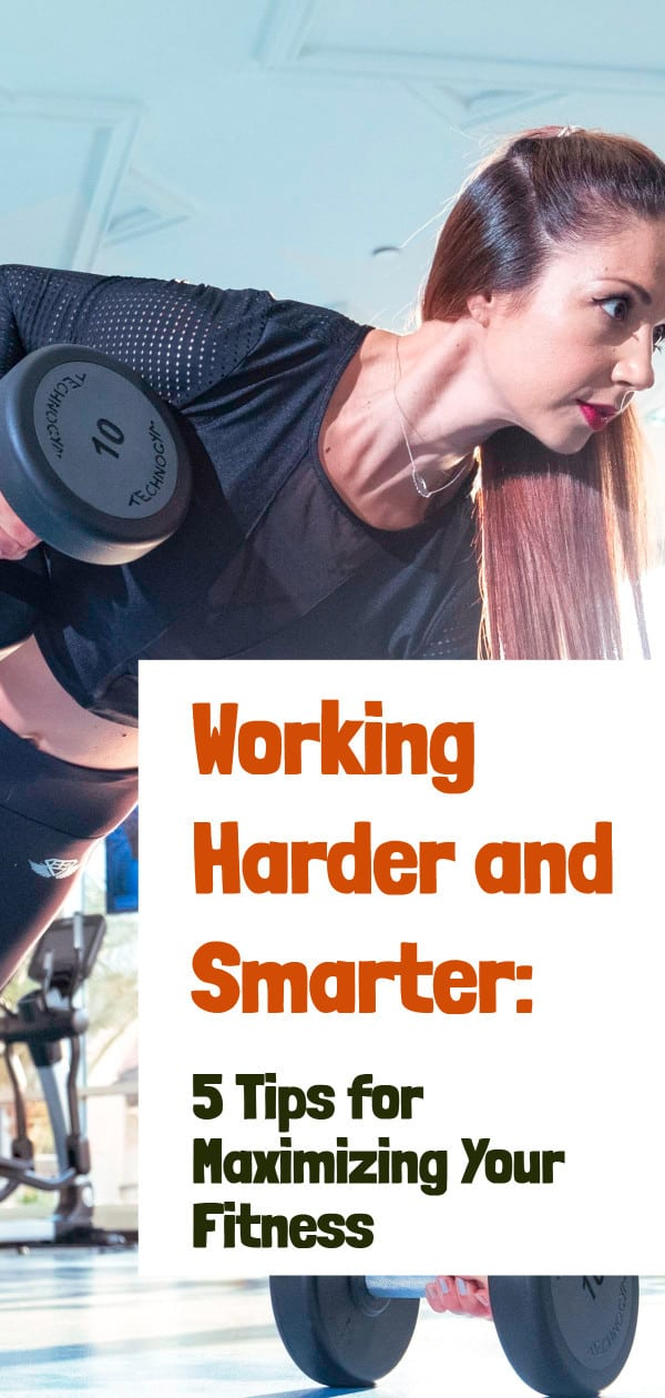 Working Smarter and Harder: 5 Tips for Maximizing Your Fitness 1 - Sortathing Food & Health