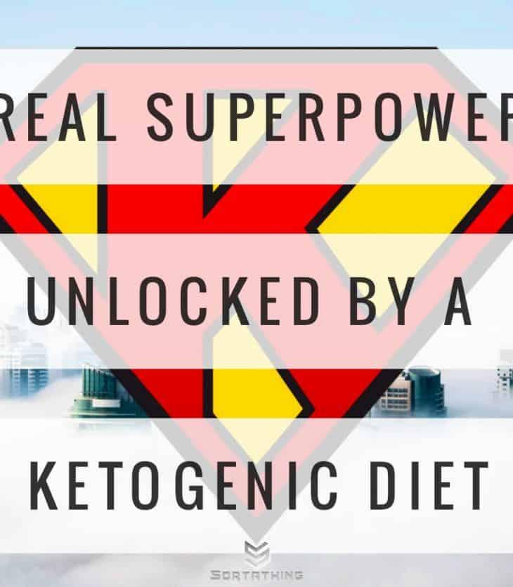 Ketogenic Diet Superpowers