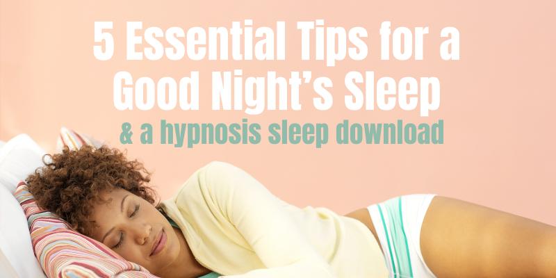 5 essential sleep tips